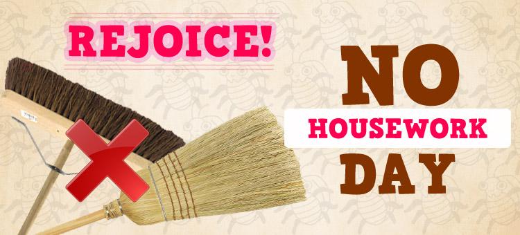 rejoice-no-housework-day
