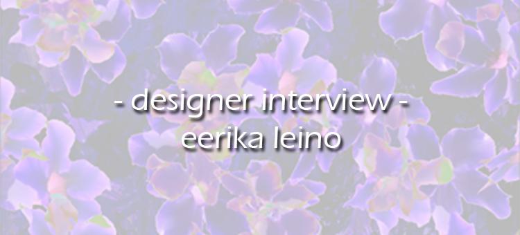 designer interview banner - eerika leino