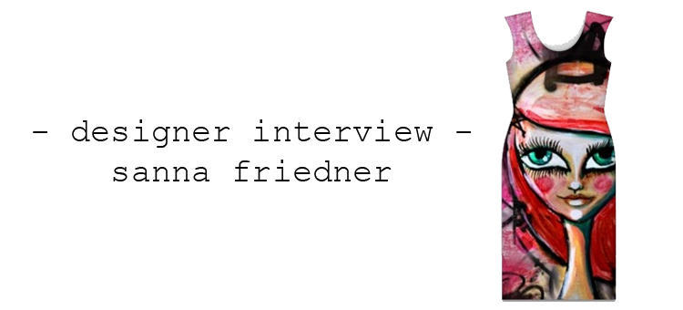 designer interview sanna friedner