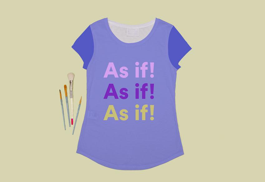 As If! Custom T-shirt